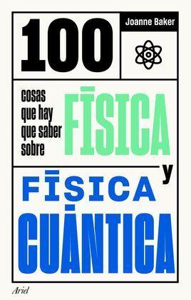 100 COSAS QUE HAY QUE SABER SOBRE FISICA Y FISICA