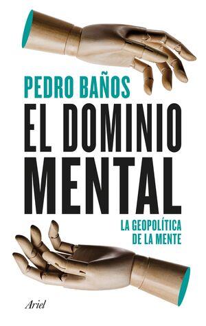 EL DOMINIO MENTAL: LA GEOPOLITICA DE LA MENTE