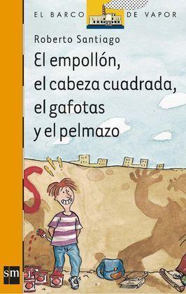 EL EMPOLLÓN, EL CABEZA CUADRADA, EL GAFOTAS Y EL P