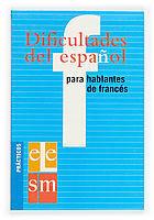 DIFICULTADES DEL ESPAÑOL PARA HABLANTES DE FRANCÉS.