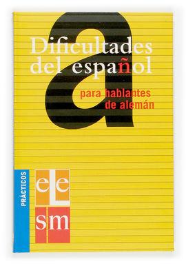 DIFICULTADES DEL ESPAÑOL PARA HABLANTES DE ALEMÁN.