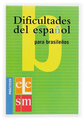 DIFICULTADES DEL ESPAÑOL PARA BRASILEÑOS.