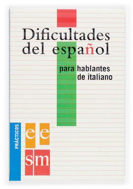 DIFICULTADES DEL ESPAÑOL PARA HABLANTES DE ITALIANO.