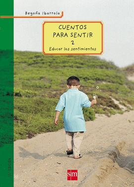 CUENTOS PARA SENTIR 2 . EDUCAR LOS SENTIMIENTOS