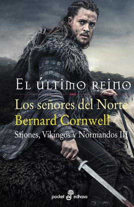 LOS SEÑORES DEL NORTE. VOL.III SAJONES, VIKINGOS Y NORMANDOS
