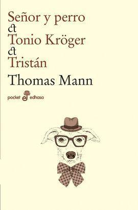 SEÑOR Y PERRO/TONIO KROGER/TRISTAN