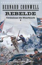 REBELDE. VOL. 1 CRÓNICAS DE STARBUCK