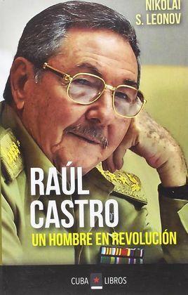 RAUL CASTRO UN HOMBRE EN REVOLUCION