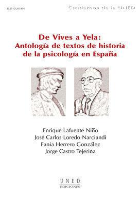 DE VIVES A YELA: ANTOLOGÍA DE TEXTOS DE HISTORIA DE LA PSICOLOGÍA EN ESPAÑA