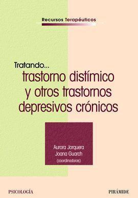TRATANDO... TRASTORNOS DISTÍMICO Y OTROS TRASTORNOS DEPRESIVOS CRÓNICOS