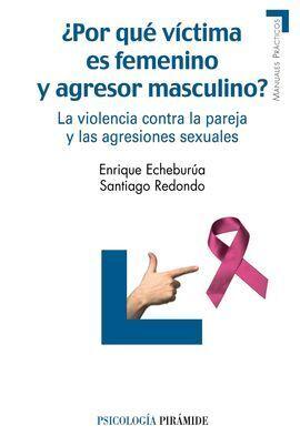 ¿POR QUÉ VÍCTIMA ES FEMENINO Y AGRESOR MASCULINO?