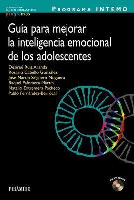 PROGRAMA INTEMO. GUÍA PARA MEJORAR LA INTELIGENCIA EMOCIONAL DE LOS ADOLESCENTES