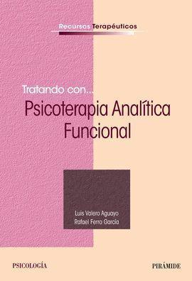 TRATANDO CON... PSICOTERAPIA ANALÍTICO FUNCIONAL