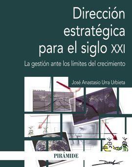 DIRECCIÓN ESTRATÉGICA EN EL SIGLO XXI