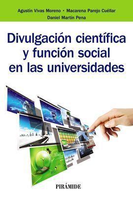 DIVULGACIÓN CIENTÍFICA Y FUNCIÓN SOCIAL EN LAS UNIVERSIDADES