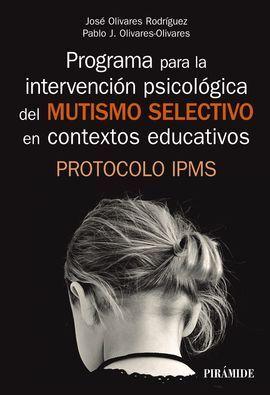 PROGRAMA PARA LA INTERVENCIÓN PSICOLÓGICA DEL MUTISMO SELECTIVO EN CONTEXTOS EDU