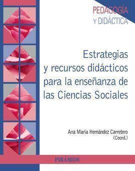 ESTRATEGIAS Y RECURSOS DIDÁCTICOS PARA LA ENSEÑANZA DE LAS CIENCIAS SOCIALES