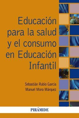 EDUCACIÓN PARA LA SALUD Y EL CONSUMO EN EDUCACIÓN INFANTIL
