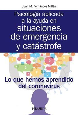 PSICOLOGÍA APLICADA A LA AYUDA EN SITUACIONES DE EMERGENCIA Y CATÁSTROFE