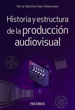 HISTORIA Y ESTRUCTURA DE LA PRODUCCIÓN AUDIOVISUAL