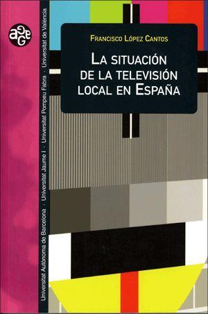 LA SITUACIÓN DE LA TELEVISIÓN LOCAL EN ESPAÑA