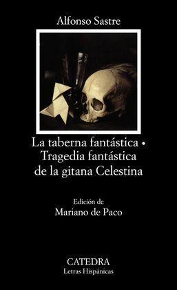 LA TABERNA FANTÁSTICA. TRAGEDIA FANTÁSTICA DE LA GITANA CELESTINA
