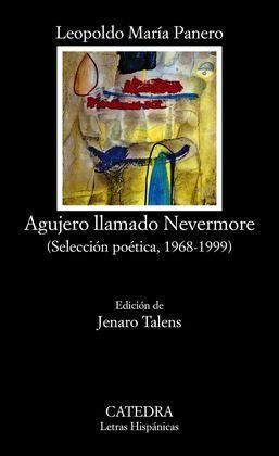 AGUJERO LLAMADO NEVERMORE (SELECCIÓN POÉTICA 1968-1999)