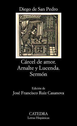 CÁRCEL DE AMOR; ARNALTE Y LUCENDA. SERMÓN