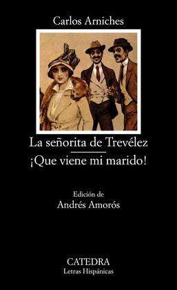 LA SEÑORITA DE TREVÉLEZ. ÍQUÉ VIENE MI MARIDO!