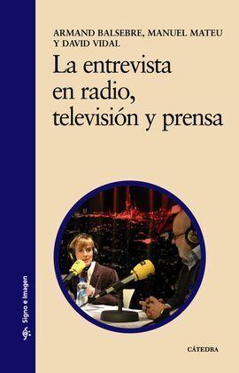 LA ENTREVISTA EN RADIO, TELEVISIÓN Y PRENSA
