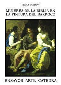 MUJERES DE LA BIBLIA EN LA PINTURA DEL BARROCO : IMÁGENES DE LA AMBIGÜEDAD