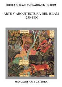 ARTE Y ARQUITECTURA DEL ISLAM 1250-1800
