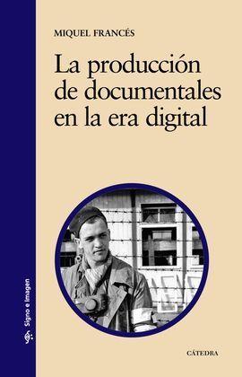 LA PRODUCCION DE DOCUMENTALES EN LA ERA DIGITAL