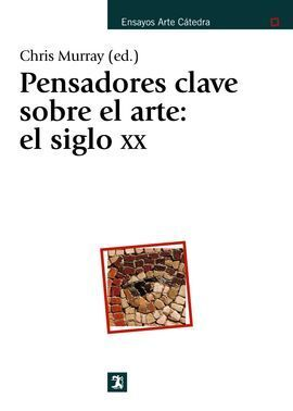 PENSADORES CLAVE SOBRE EL ARTE. EL SIGLO XX