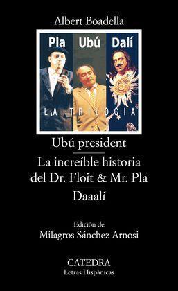 UBÚ PRESIDENT; LA INCREÍBLE HISTORIA DEL DR. FLOIT & MR. PLA;  DAAALÍ