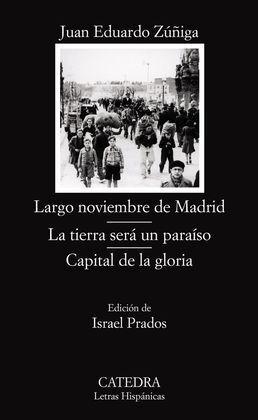 LARGO NOVIEMBRE DE MADRID; LA TIERRA SERÁ UN PARAISO; CAPITAL DE LA GLORIA