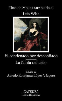 EL CONDENANDO POR DESCONFIADO ; LA NINFA DEL CIELO