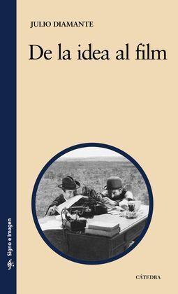DE LA IDEA AL FILM