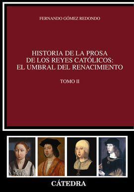 HISTORIA DE LA PROSA DE LOS REYES CATÓLICOS. EL UMBRAL DEL RENACIMIENTO. VOL. II