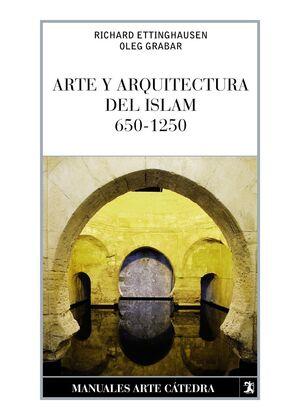ARTE Y ARQUITECTURA DEL ISLAM, 650-1250