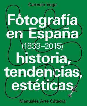FOTOGRAFÍA EN ESPAÑA (1839-2015)