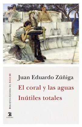 EL CORAL Y LAS AGUAS;INÚTILES TOTALES