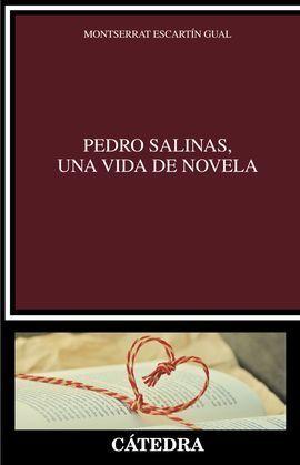 PEDRO SALINAS, UNA VIDA DE NOVELA