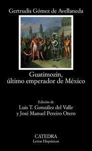 GUATIMOZIN, ÚLTIMO EMPERADOR DE MEXICO