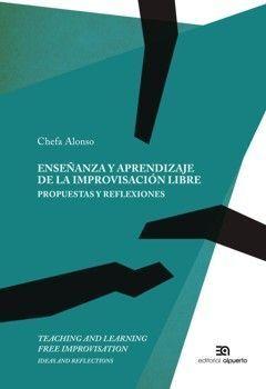 ENSEÑANZA Y APRENDIZAJE DE LA IMPROVISACIÓN LIBRE. PROPUESTAS Y REFLEXIONES