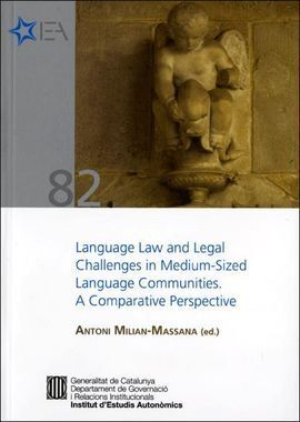 LANGUAGE LAW AND LEGAL CHALLENGES IN MEDIUM-SIZED LANGUAGE COMMUNITIES. A COMPAR