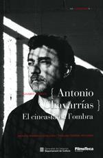 ANTONIO CHAVARRIAS. EL CINEASTA DE L'OMBRA