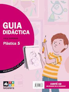 PROJECTE TRAM, PLÀSTICA, 5 EDUCACIÓ PRIMÀRIA, CICLE SUPERIOR. GUIA DIDÀCTICA