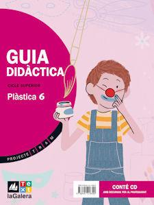 PROJECTE TRAM, PLÀSTICA, 6 EDUCACIÓ PRIMÀRIA, CICLE SUPERIOR. GUIA DIDÀCTICA