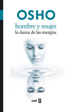 HOMBRE Y MUJER. LA DANZA DE LAS ENERGIAS